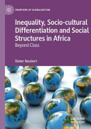 INEQUALITY  SOCIO CULTURAL DIFFERENTIATION AND SOCIAL STRUCTURES IN AFRICA  Book PDF