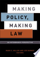 Making Policy, Making Law  : An Interbranch Perspective