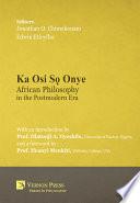 Ka Osi S Onye African Philosophy In The Postmodern Era