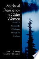 Spiritual Resiliency In Older Women Book PDF
