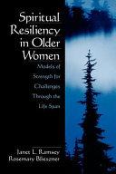 Spiritual Resiliency in Older Women