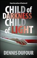Child Of Darkness Child Of Light