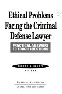 Ethical Problems Facing the Criminal Defense Lawyer Book