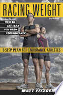 """""""Racing Weight: How to Get Lean for Peak Performance"""" by Fitzgerald Matt"""