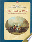 The Patriots Win the American Revolution