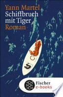 Schiffbruch mit Tiger  : Roman