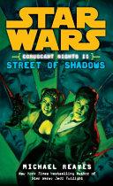 Street of Shadows: Star Wars Legends (Coruscant Nights, Book II)