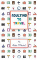 Adulting to Travel