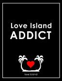 Love Island Addict   Love Island Notebook