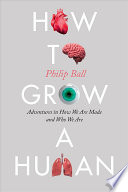 How to Grow a Human Book