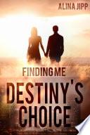 Destiny ́s Choice: Finding me