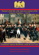 Memoirs of the life, exile, and conversations of the Emperor Napoleon, by the Count de Las Cases -