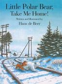 Little Polar Bear, Take Me Home