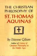 The Christian Philosophy of St  Thomas Aquinas