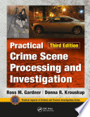 Practical Crime Scene Processing And Investigation Third Edition