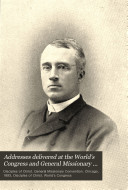 Addresses Delivered at the World s Congress and General Missionary Conventions