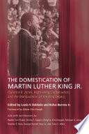 The Domestication of Martin Luther King Jr.  : Clarence B. Jones, Right-Wing Conservatism, and the Manipulation of the King Legacy