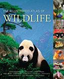 The Illustrated Atlas of Wildlife