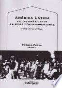 América Latina en las dinámicas de la migración internacional
