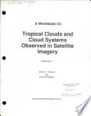 A Workbook on Tropical Clouds and Cloud Systems Observed in Satellite Imagery
