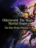 Otherworld: The Magic Martial Rogue Pdf