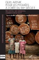 Quel avenir pour les pygmées à l'orée du XXIè siècle ? [Pdf/ePub] eBook