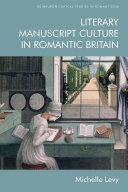 Literary Manuscript Culture in Romantic Britain [Pdf/ePub] eBook