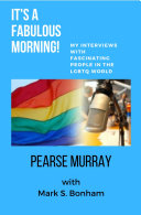 It's A Fabulous Morning! My Interviews With Fascinating People in the LGBTQ World ebook