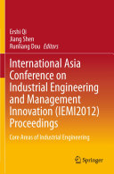 International Asia Conference on Industrial Engineering and Management Innovation (IEMI2012) Proceedings