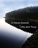 A Nature Journal for Little Wild Things Book