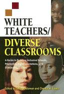 White Teachers, Diverse Classrooms