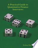 Practical Guide to Quantitative Finance Interviews