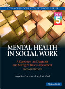 Mental health in social work : a casebook on diagnosis and strengths-based assessment (2015)