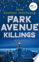 Park Avenue Killings Eine M Rderin Zum Verlieben Band 1