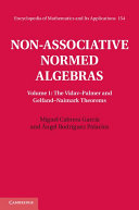 Non-Associative Normed Algebras: Volume 1, The Vidav–Palmer and Gelfand–Naimark Theorems
