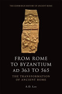 From Rome to Byzantium AD 363 to 565