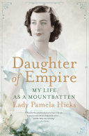 Daughter of empire: my life as a Mountbatten