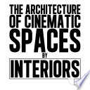 The Architecture of Cinematic Spaces