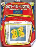 Dot to Dot  Puzzles  and Games  Grades PK   1