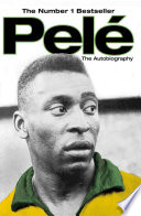 """""""Pele: The Autobiography"""" by Pelé"""
