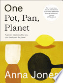 One  Pot  Pan  Planet  A greener way to cook for you  your family and the planet Book