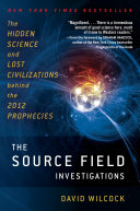 The Source Field Investigations