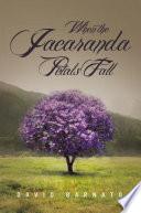 When the Jacaranda Petals Fall