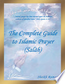 The Complete Guide To Islamic Prayer Sal H