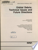 Orbital Debris: Technical Issues and Future Directions