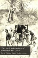 The Novels and Romances of Edward Bulwer Lytton Book