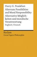 Alternate Possibilities and Moral Responsibility   Alternative M  glichkeiten