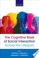 The Cognitive Basis of Social Communication Across the Lifespan