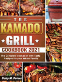 The Kamado Grill Cookbook 2021