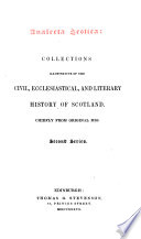 Analecta Scotica: Collections Illustrative of the Civil, Ecclesiastical, and Literary History of Scotland